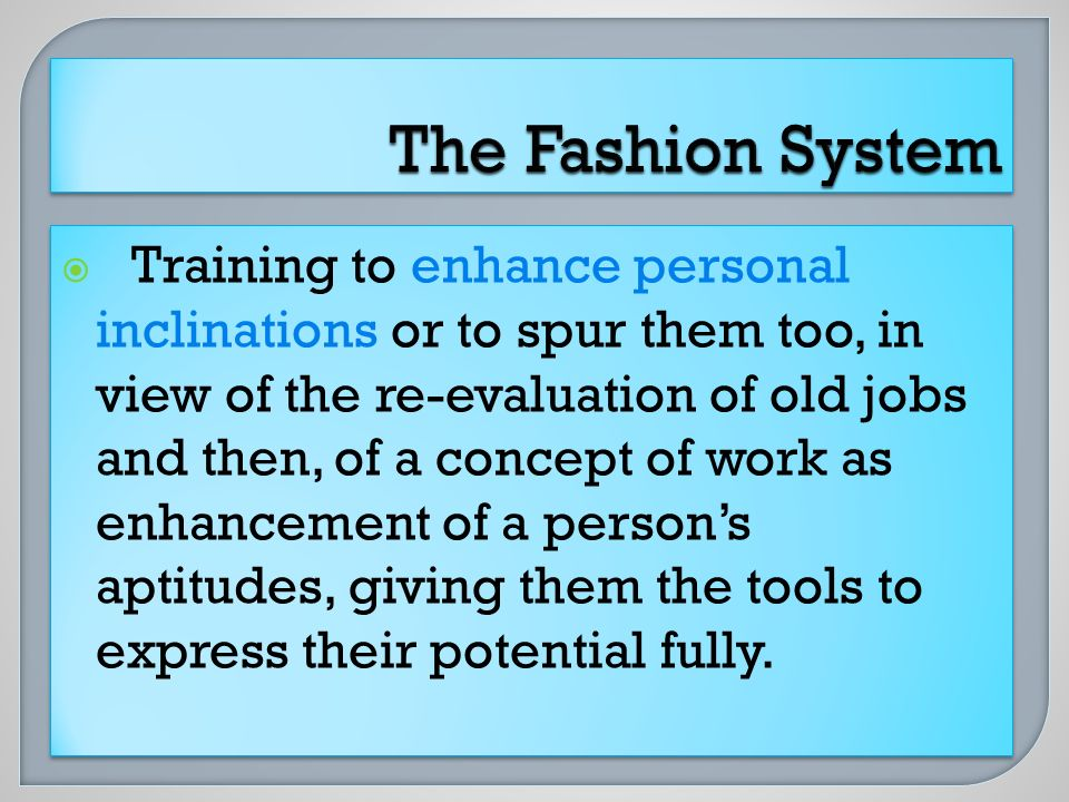 Training to enhance personal inclinations or to spur them too, in view of the re-evaluation of old jobs and then, of a concept of work as enhancement
