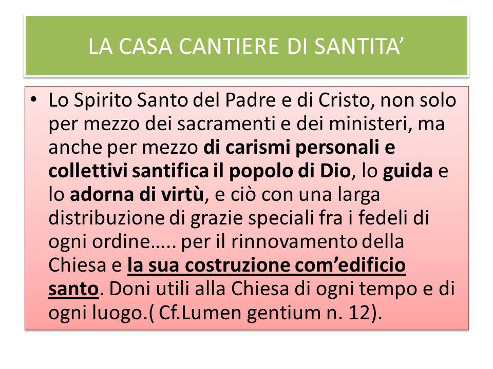 LA CASA CANTIERE DI SANTITA In questa visione personalistica della santità è importante il discepolato e la sequela di Cristo.