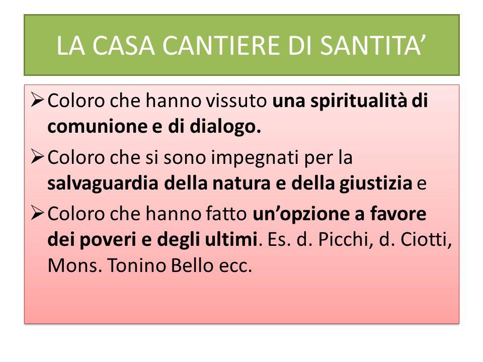 Coloro che hanno vissuto una spiritualità di comunione e di dialogo.