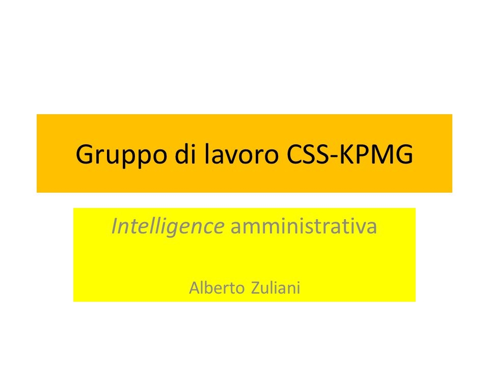 Gruppo di lavoro CSS-KPMG Intelligence amministrativa Alberto Zuliani