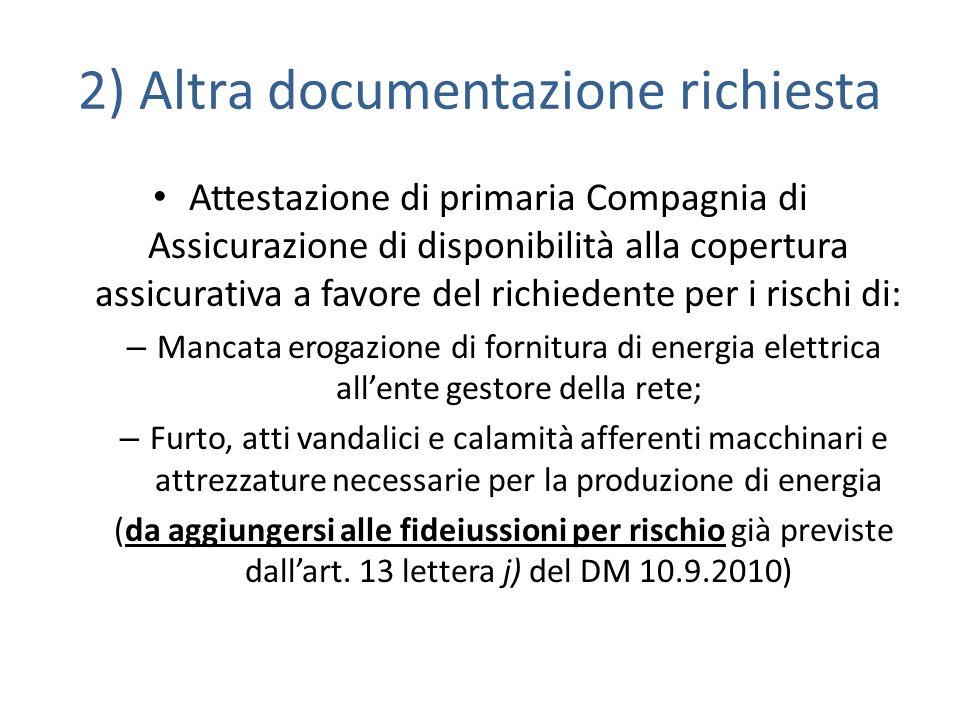 2) Altra documentazione richiesta Attestazione di primaria Compagnia di Assicurazione di disponibilità alla copertura assicurativa a favore del richie