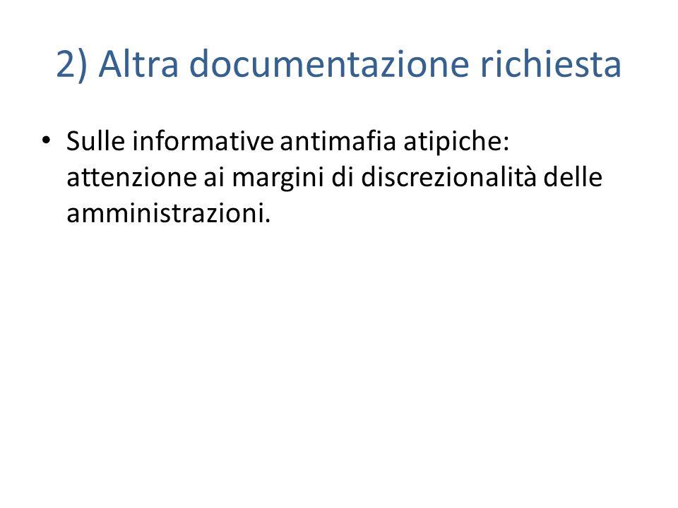2) Altra documentazione richiesta Sulle informative antimafia atipiche: attenzione ai margini di discrezionalità delle amministrazioni.
