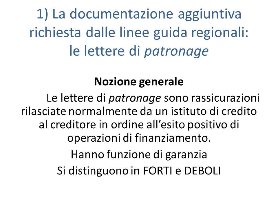 1) La documentazione aggiuntiva richiesta dalle linee guida regionali: le lettere di patronage Nozione generale Le lettere di patronage sono rassicura