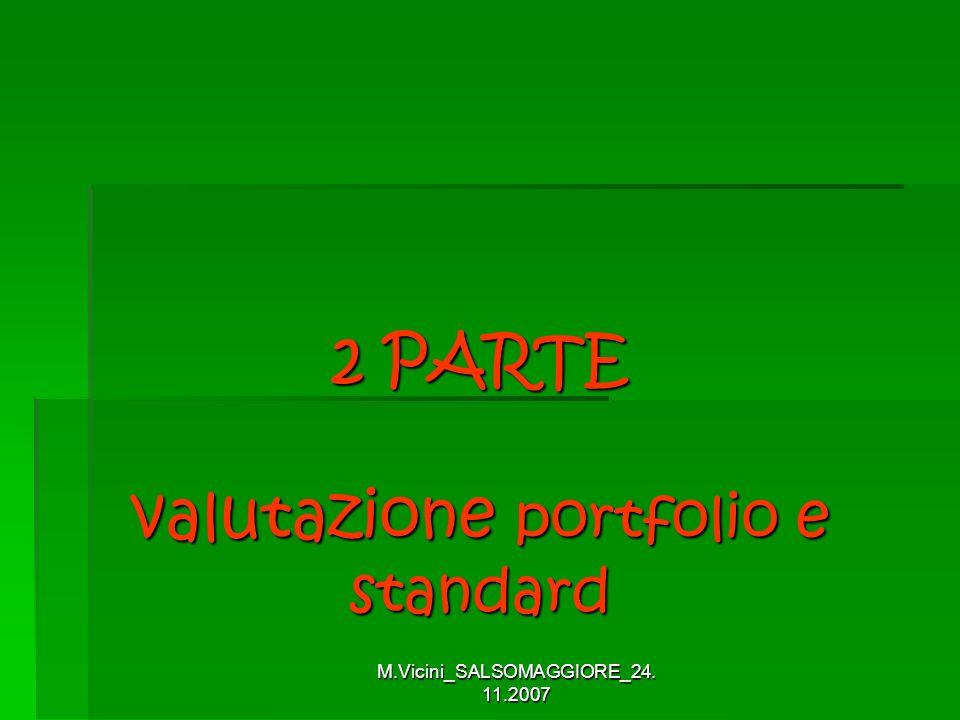 M.Vicini_SALSOMAGGIORE_24. 11.2007 2 PARTE valutazione portfolio e standard