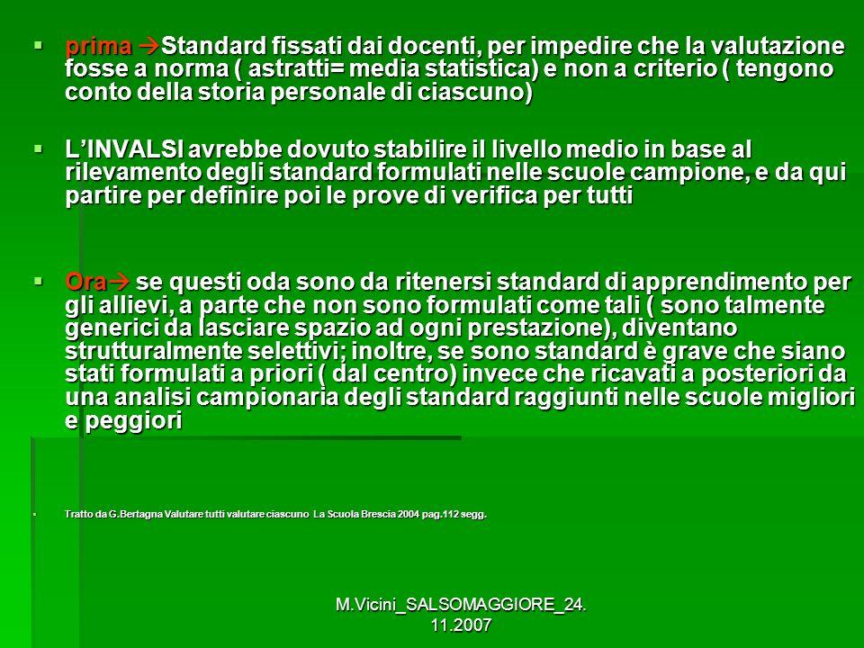 M.Vicini_SALSOMAGGIORE_24. 11.2007 prima Standard fissati dai docenti, per impedire che la valutazione fosse a norma ( astratti= media statistica) e n