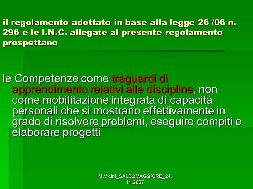 M.Vicini_SALSOMAGGIORE_24. 11.2007 il regolamento adottato in base alla legge 26 /06 n. 296 e le I.N.C. allegate al presente regolamento prospettano l