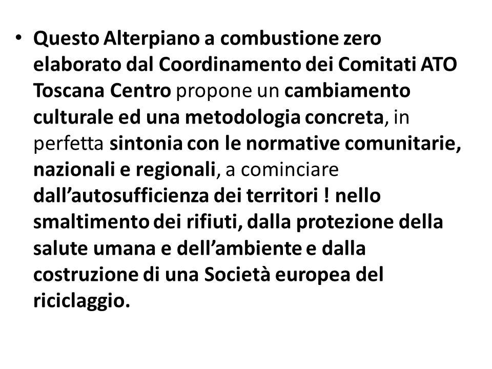 Questo Alterpiano a combustione zero elaborato dal Coordinamento dei Comitati ATO Toscana Centro propone un cambiamento culturale ed una metodologia c