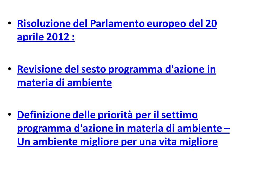 Risoluzione del Parlamento europeo del 20 aprile 2012 : Risoluzione del Parlamento europeo del 20 aprile 2012 : Revisione del sesto programma d'azione