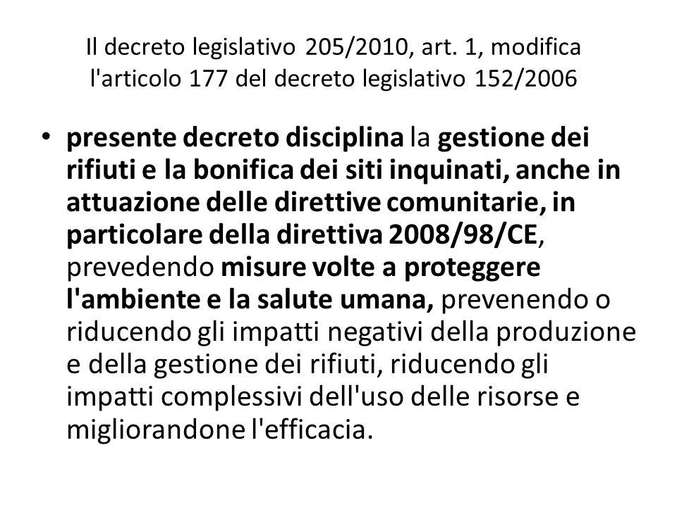 Il decreto legislativo 205/2010, art. 1, modifica l'articolo 177 del decreto legislativo 152/2006 presente decreto disciplina la gestione dei rifiuti