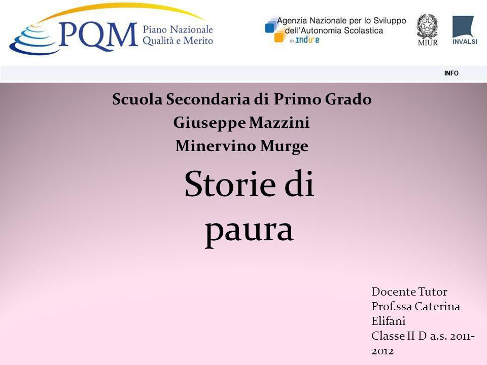 Scuola Secondaria di Primo Grado Giuseppe Mazzini Minervino Murge Docente Tutor Prof.ssa Caterina Elifani Classe II D a.s.