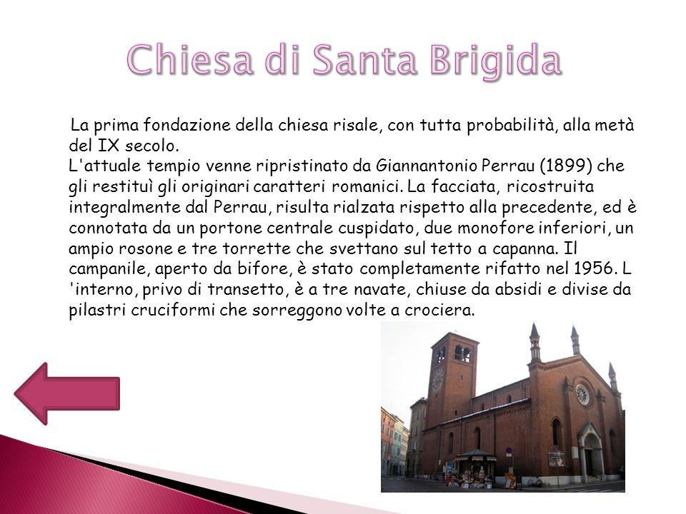 La prima fondazione della chiesa risale, con tutta probabilità, alla metà del IX secolo. L'attuale tempio venne ripristinato da Giannantonio Perrau (1