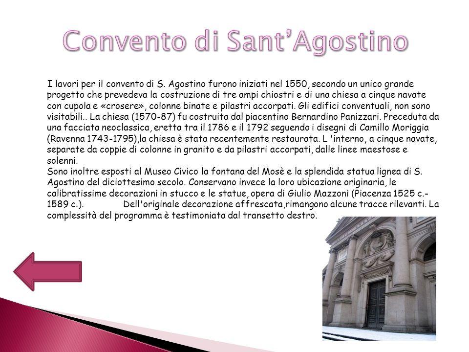 I lavori per il convento di S. Agostino furono iniziati nel 1550, secondo un unico grande progetto che prevedeva la costruzione di tre ampi chiostri e
