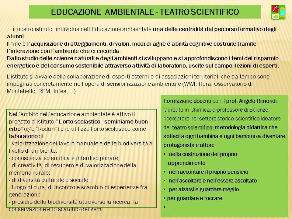 … il nostro istituto individua nellEducazione ambientale una delle centralità del percorso formativo degli alunni. Il fine è lacquisizione di atteggia