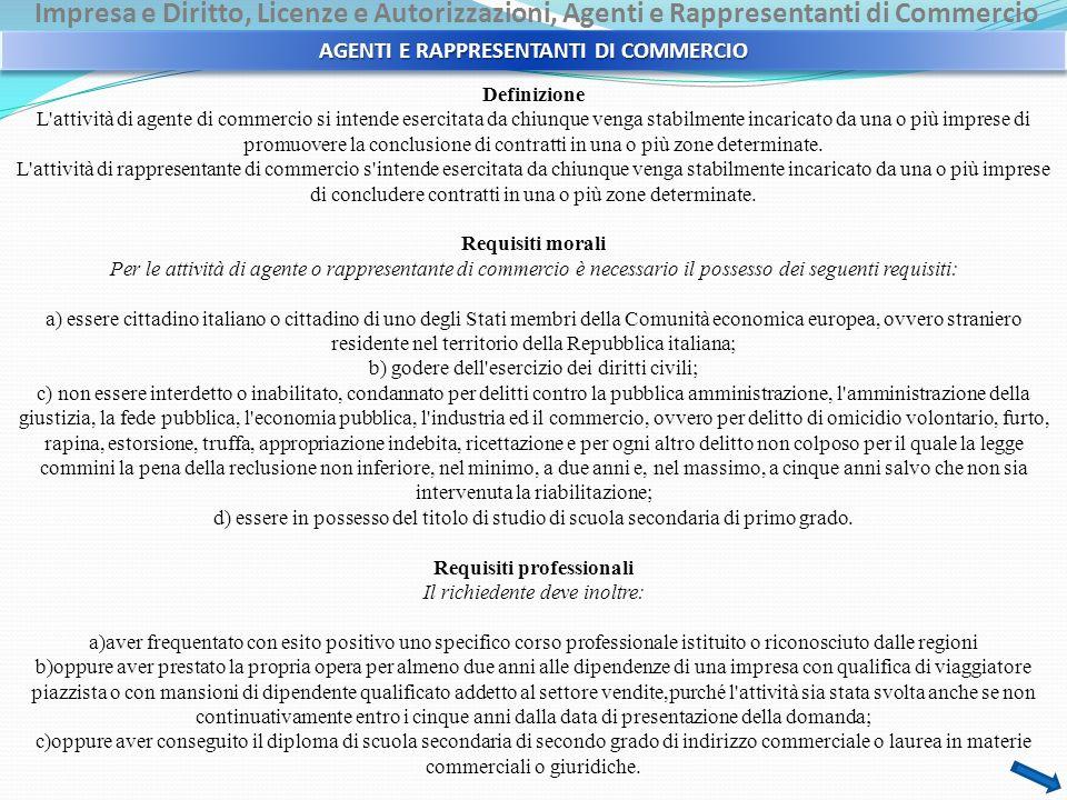 Impresa e Diritto, Licenze e Autorizzazioni, Agenti e Rappresentanti di Commercio AGENTI E RAPPRESENTANTI DI COMMERCIO Definizione L'attività di agent