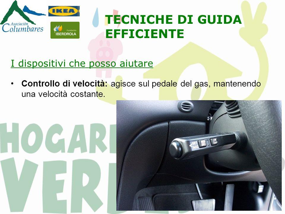 I dispositivi che posso aiutare Controllo di velocità: agisce sul pedale del gas, mantenendo una velocità costante.