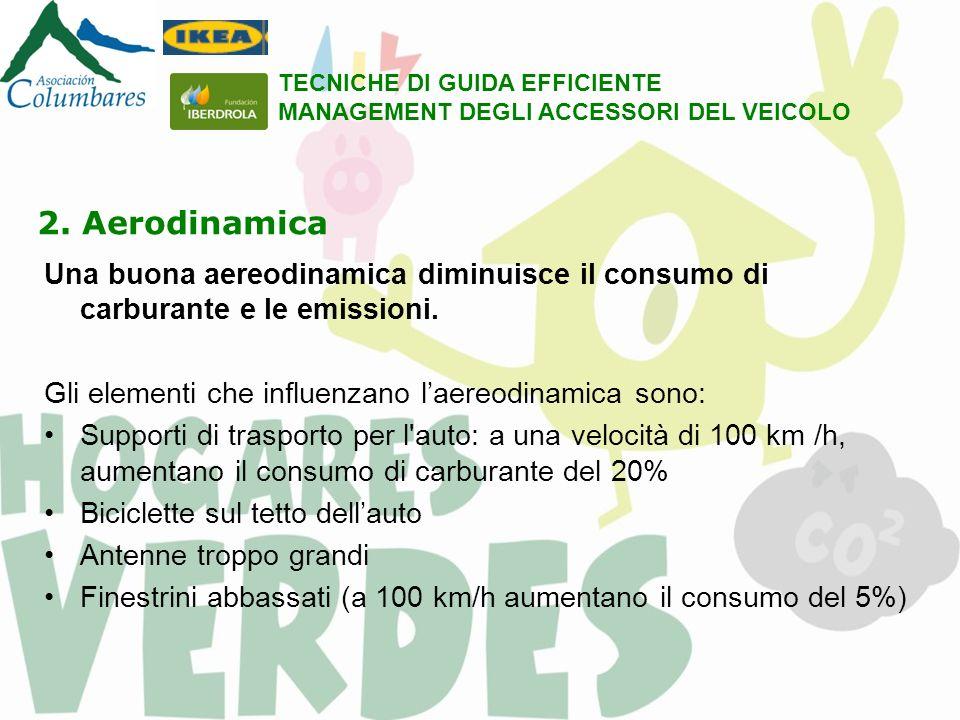 2.Aerodinamica Una buona aereodinamica diminuisce il consumo di carburante e le emissioni.