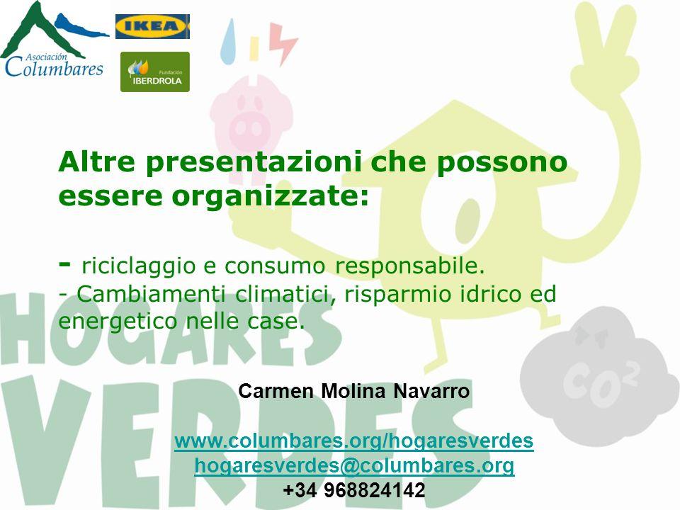 Altre presentazioni che possono essere organizzate: - riciclaggio e consumo responsabile.