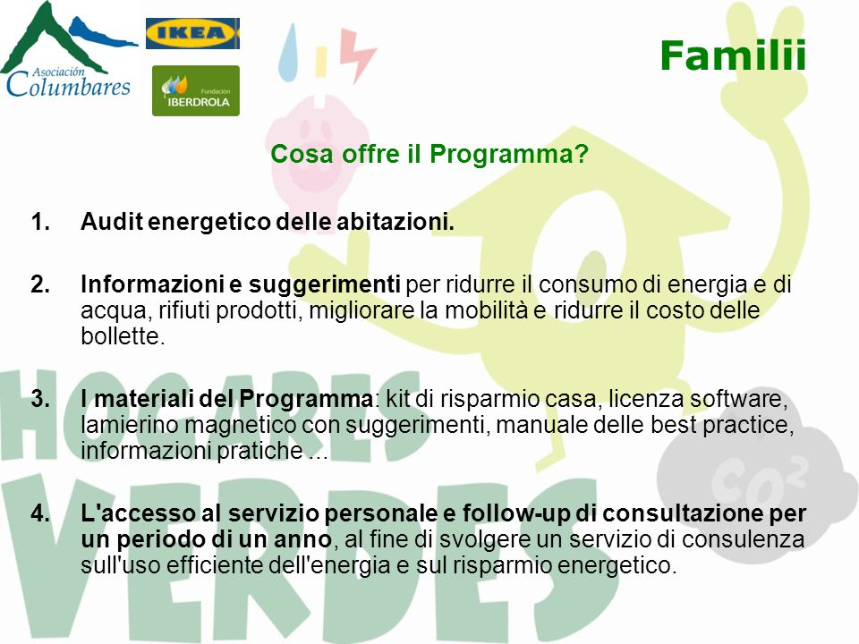 Familii Obblighi delle famiglie Seguire le istruzioni tecniche fornite dal programma.