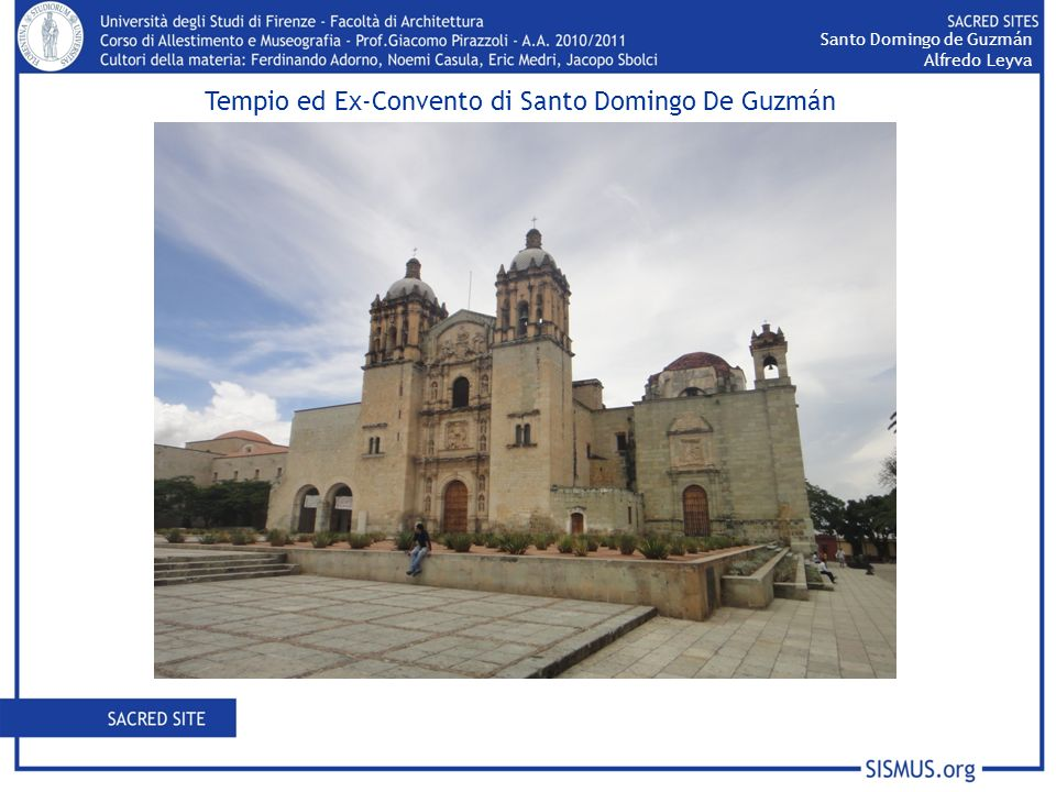 Santo Domingo de Guzmán Address: Macedonio Alcalá City: Oaxaca Region: Oaxaca Country: Messico Continent: America Coordinates: 17 03 56,7 96 43 24,6 Funzioni: Chiesa Cattolica Da Luglio 1998: (anche) Museo Biblioteca Centro Culturale Giardino Etnobotanico Santo Domingo de Guzmán Alfredo Leyva