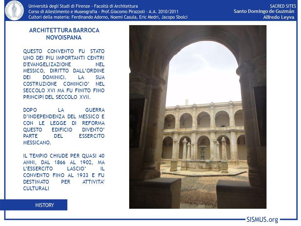 ARCHITETTURA BARROCA NOVOISPANA QUESTO CONVENTO FU STATO UNO DEI PIU IMPORTANTI CENTRI D EVANGELIZAZIONE NEL MESSICO, DIRITTO DALLORDINE DEI DOMINICI.