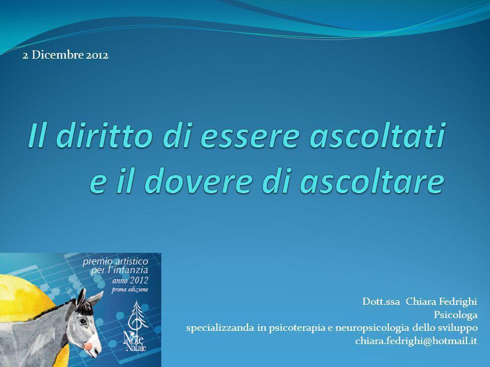 Dott.ssa Chiara Fedrighi Psicologa specializzanda in psicoterapia e neuropsicologia dello sviluppo chiara.fedrighi@hotmail.it 2 Dicembre 2012