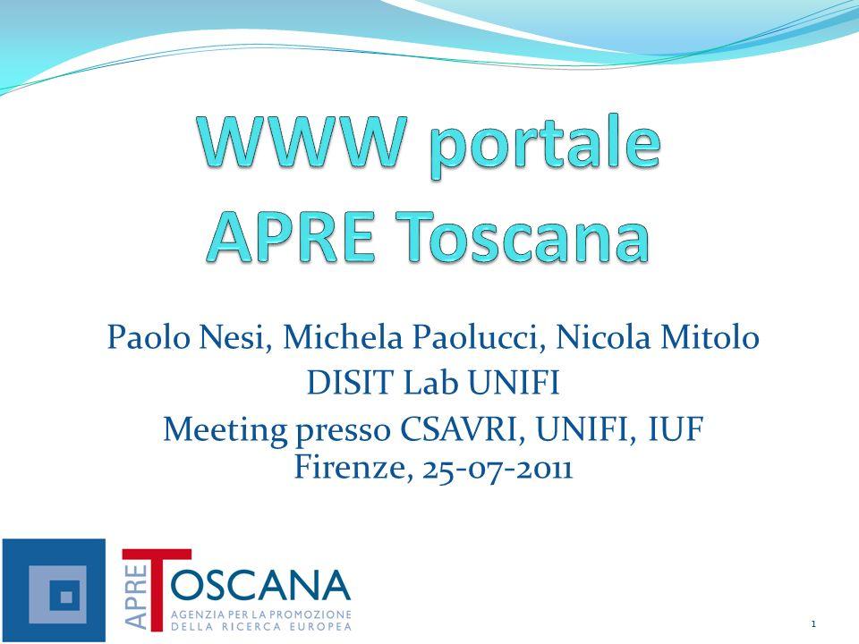 Paolo Nesi, Michela Paolucci, Nicola Mitolo DISIT Lab UNIFI Meeting presso CSAVRI, UNIFI, IUF Firenze, 25-07-2011 1