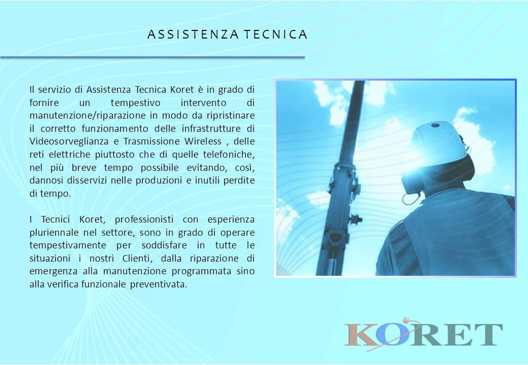 AREA OPERATIVA Koret opera prevalentemente nel nord Italia, in particolare nelle regioni della Lombardia, Piemonte, Liguria.