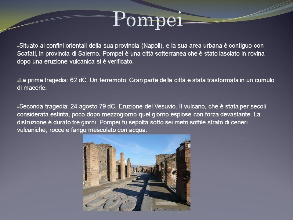 Pompei Situato ai confini orientali della sua provincia (Napoli), e la sua area urbana è contiguo con Scafati, in provincia di Salerno.