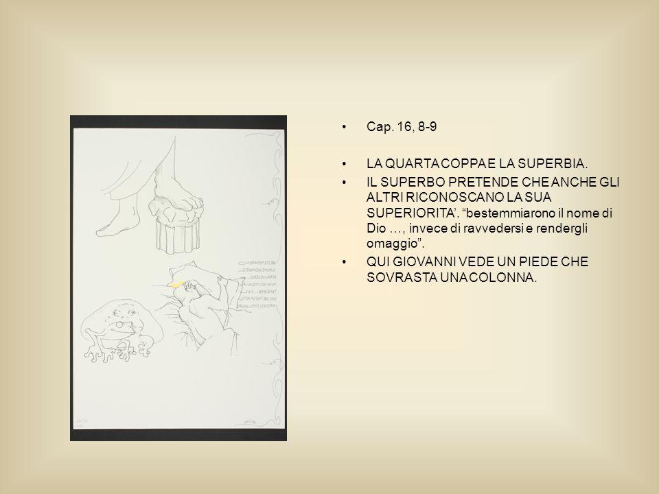 Cap. 16, 8-9 LA QUARTA COPPA E LA SUPERBIA.
