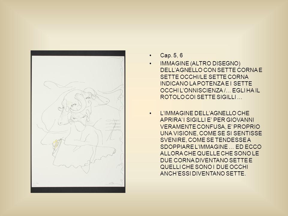 Cap. 5, 6 IMMAGINE (ALTRO DISEGNO) DELLAGNELLO CON SETTE CORNA E SETTE OCCHI/LE SETTE CORNA INDICANO LA POTENZA E I SETTE OCCHI LONNISCIENZA /… EGLI H