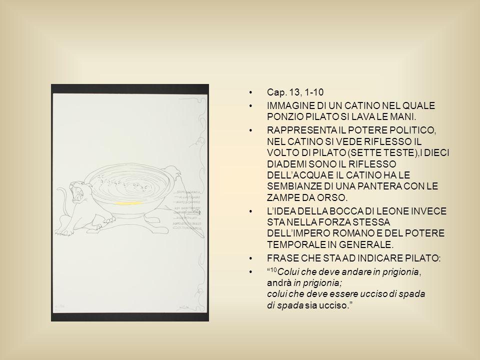 Cap. 13, 1-10 IMMAGINE DI UN CATINO NEL QUALE PONZIO PILATO SI LAVA LE MANI.
