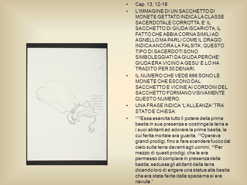 Cap. 13, 12-18 LIMMAGINE DI UN SACCHETTO DI MONETE GETTATO INDICA LA CLASSE SACERDOTALE CORROTTA, E IL SACCHETTO DI GIUDA ISCARIOTA, IL FATTO CHE ABBI