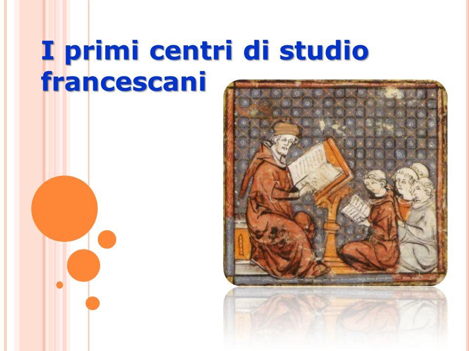 I primi centri di studio francescani