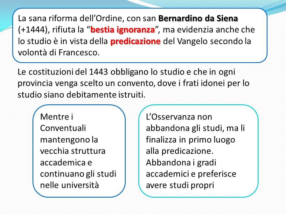 Bernardino da Siena bestia ignoranza predicazione La sana riforma dellOrdine, con san Bernardino da Siena (+1444), rifiuta la bestia ignoranza, ma evi
