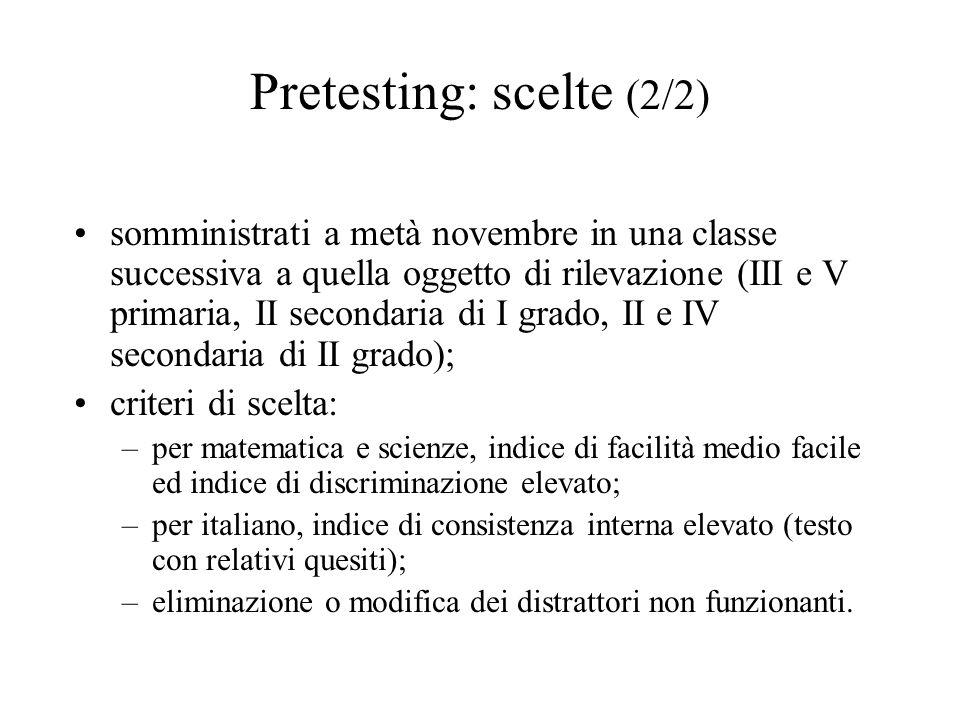 Pretesting: scelte (2/2) somministrati a metà novembre in una classe successiva a quella oggetto di rilevazione (III e V primaria, II secondaria di I