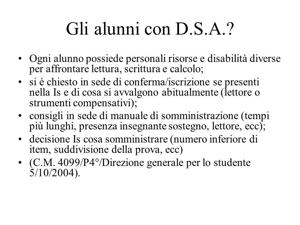 Gli alunni con D.S.A.? Ogni alunno possiede personali risorse e disabilità diverse per affrontare lettura, scrittura e calcolo; si è chiesto in sede d
