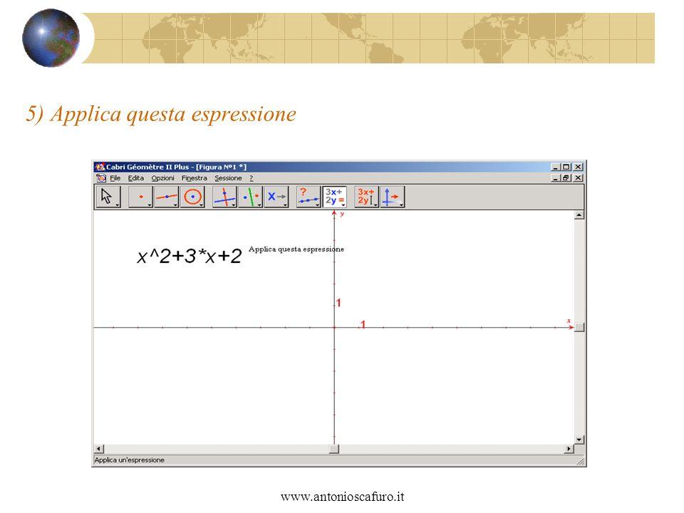 www.antonioscafuro.it 5) Applica questa espressione
