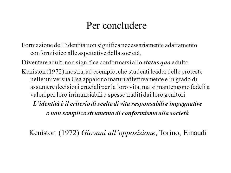 Per concludere Formazione dellidentità non significa necessariamente adattamento conformistico alle aspettative della società, Diventare adulti non si