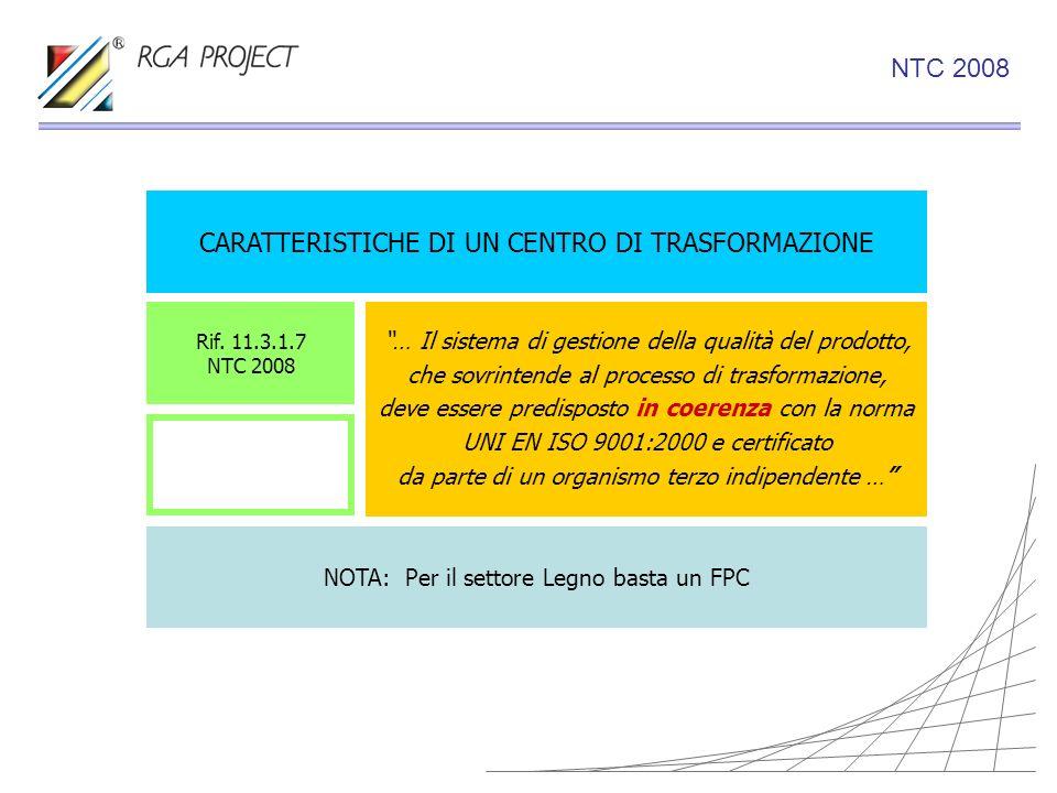 CARATTERISTICHE DI UN CENTRO DI TRASFORMAZIONE … Il sistema di gestione della qualità del prodotto, che sovrintende al processo di trasformazione, dev