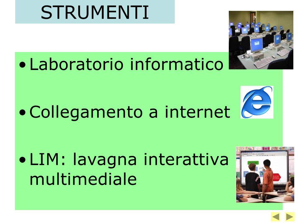 Laboratorio informatico Collegamento a internet LIM: lavagna interattiva multimediale STRUMENTI
