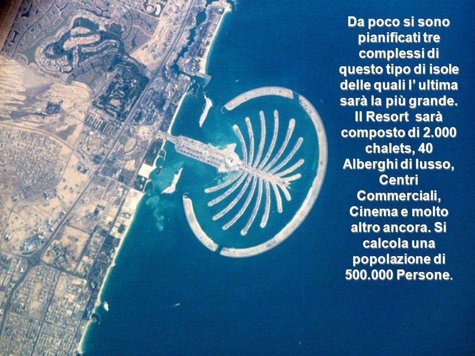 Da poco si sono pianificati tre complessi di questo tipo di isole delle quali l ultima sarà la più grande.