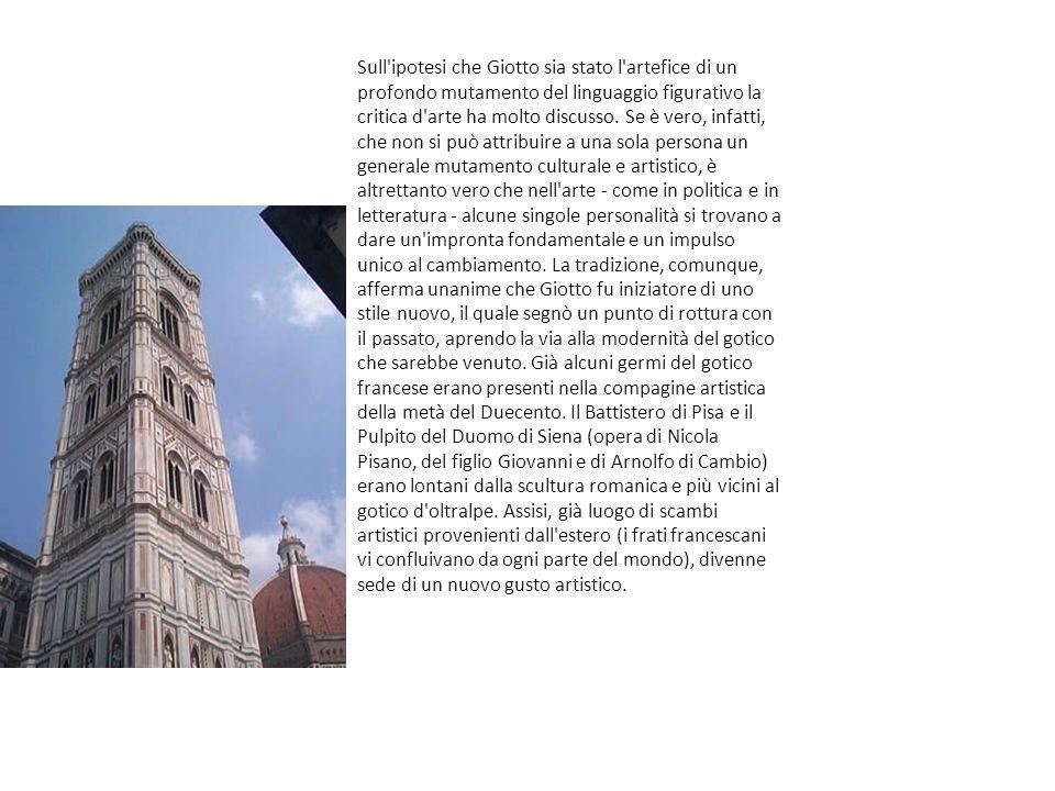 Sull'ipotesi che Giotto sia stato l'artefice di un profondo mutamento del linguaggio figurativo la critica d'arte ha molto discusso. Se è vero, infatt