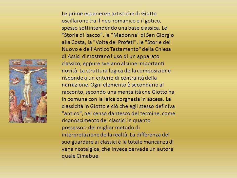 Le prime esperienze artistiche di Giotto oscillarono tra il neo-romanico e il gotico, spesso sottintendendo una base classica. Le