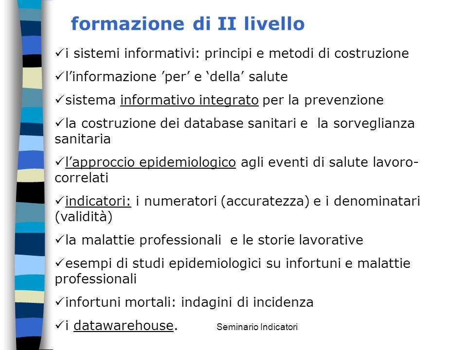 Seminario Indicatori formazione di II livello i sistemi informativi: principi e metodi di costruzione linformazione per e della salute sistema informa