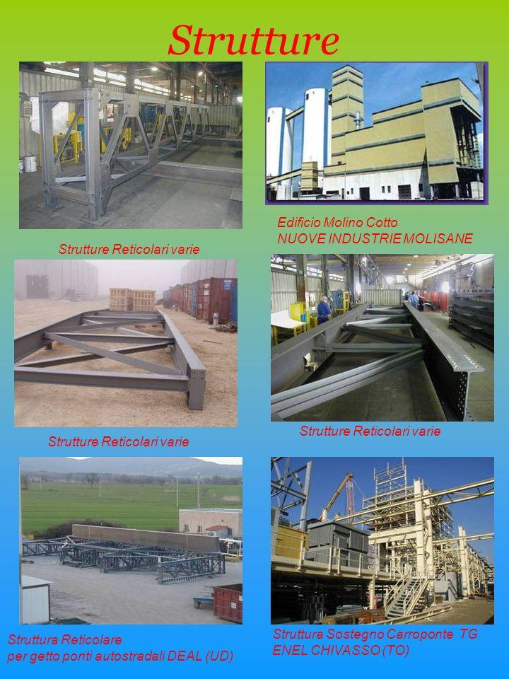 Strutture Edificio Molino Cotto NUOVE INDUSTRIE MOLISANE Strutture Reticolari varie Struttura Reticolare per getto ponti autostradali DEAL (UD) Strutt