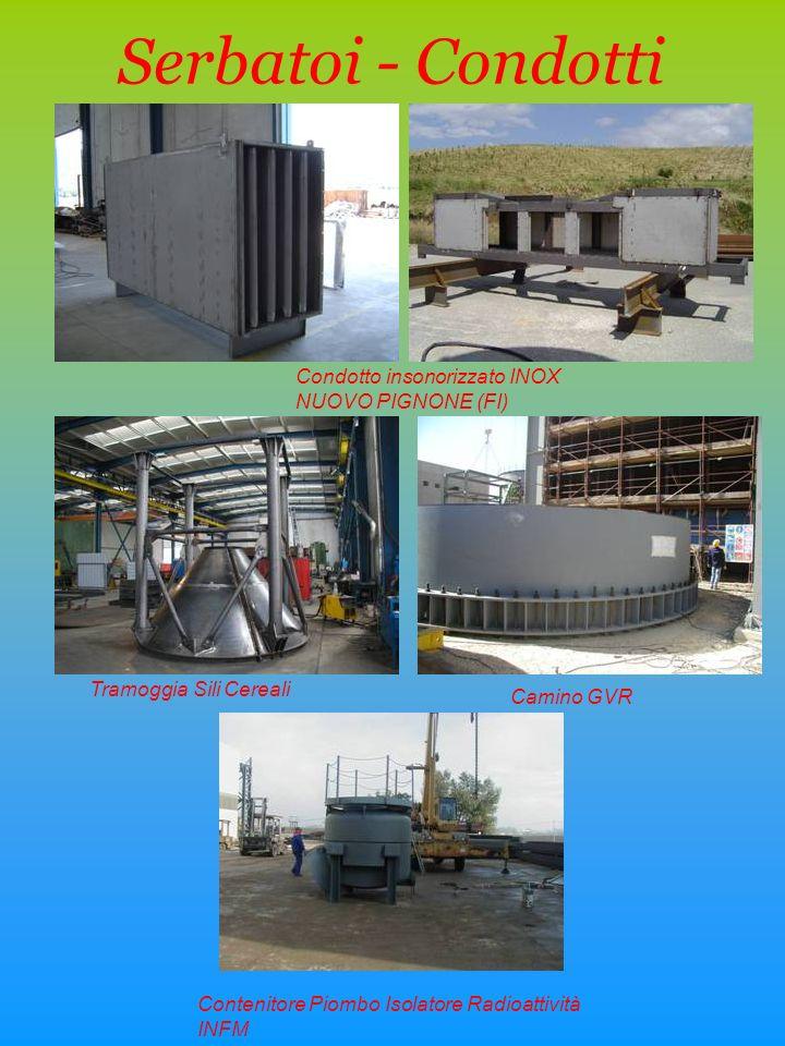 Serbatoi - Condotti Contenitore Piombo Isolatore Radioattività INFM Tramoggia Sili Cereali Condotto insonorizzato INOX NUOVO PIGNONE (FI) Camino GVR