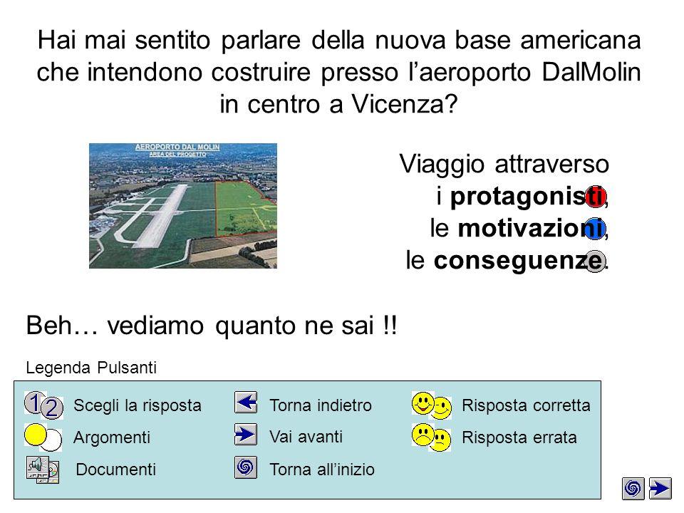 Hai mai sentito parlare della nuova base americana che intendono costruire presso laeroporto DalMolin in centro a Vicenza.