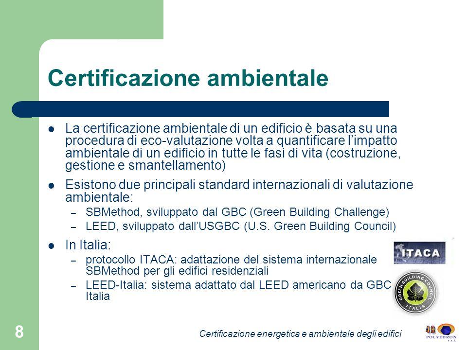 8 Certificazione ambientale La certificazione ambientale di un edificio è basata su una procedura di eco-valutazione volta a quantificare limpatto amb