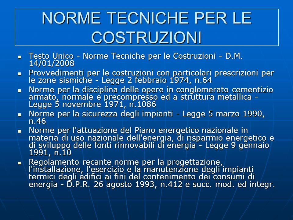 NORME TECNICHE PER LE COSTRUZIONI Testo Unico - Norme Tecniche per le Costruzioni - D.M.