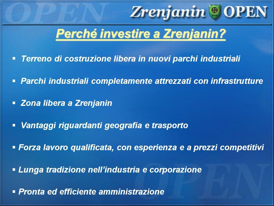 Perché investire a Zrenjanin? Terreno di costruzione libera in nuovi parchi industriali Parchi industriali completamente attrezzati con infrastrutture